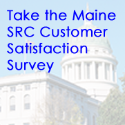 Take the Maine SRC Customer Satisfaction Survey